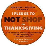 No Shopping on Thanksgiving, I pledge to not shop on Thanksgiving
