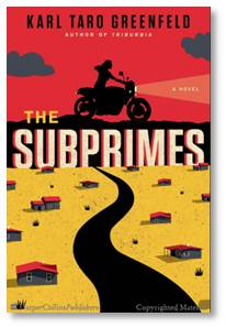 "Here's a good description from a new book called ""The Subprimes"" by Karl Taro Greenfeld: In a future America that feels increasingly familiar, you are your credit score. Extreme wealth inequality has created a class of have-nothings: subprimes."