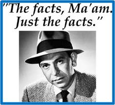Joe Friday: Just the alternative facts, ma'am