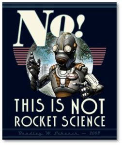 No! This is not rocket science!