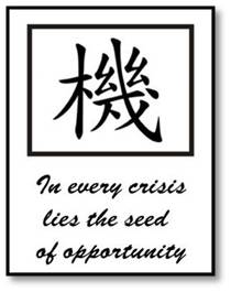 In Every Crisis Lies the Seed of Opportunity