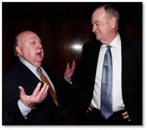 Thus we arrive at the Fox News dirty duo of Roger Ailes and Bill O'Reilly, Fox News, sexual harassment
