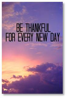 Be Grateful for Every Day