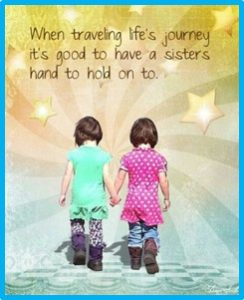 When traveling life's journey, it's good to have a sister's hand to hold onto.