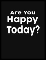 Are You Happy Today?