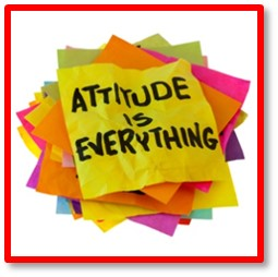 Attitude is everything, develop the right attitude