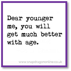 Dear Younger Self, You Will Get Better with Age, comfortable shoes