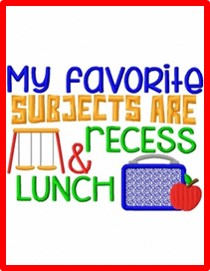 My Favorite Subjects are Recess and Lunch