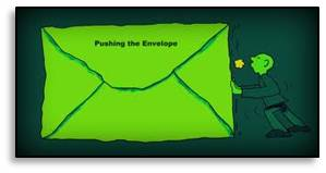 Pushing the envelope, pushing the edge of the envelope