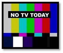 No TV Today