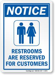 "Walk around any city and you'll see private establishments posting signs that say ""Restrooms for Patrons Only."" Go into one and ask to use the bathroom and you'll get the stink eye at best and be flatly refused at worse."