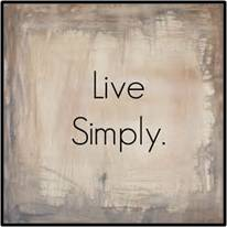 Life does not simplify itself.  When we make our lives more complicated we invite the clutter, stress and anxiety that come with it.