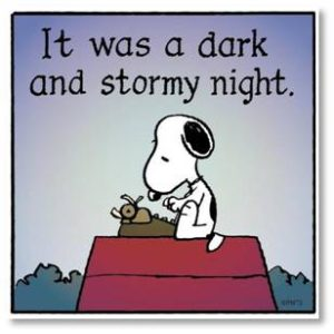 Snoopy writing on his dog house: it was a dark and stormy night