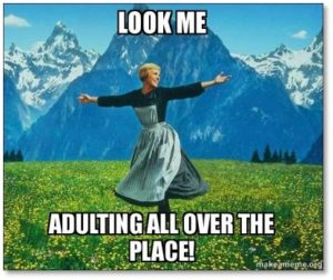 Look at me. Adulting all over the place.