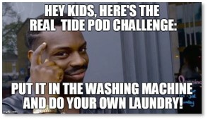 Tide Pod Challenge,Do Your Own Laundry
