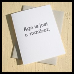 Age is Just a Number, aging gracefully, live boldly