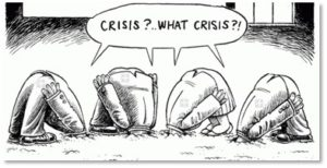 Crisis? What crisis? executives, ostriches, heads in sand, denial