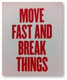 Move Fast and Break Things, Mark Zuckerberg, Facebook