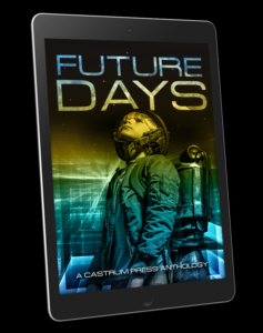 Future Days Anthology, Castrum Press, The Good Citizen, anthology, short stories