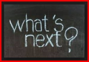 What's Next? Retirement, New life, work, at home