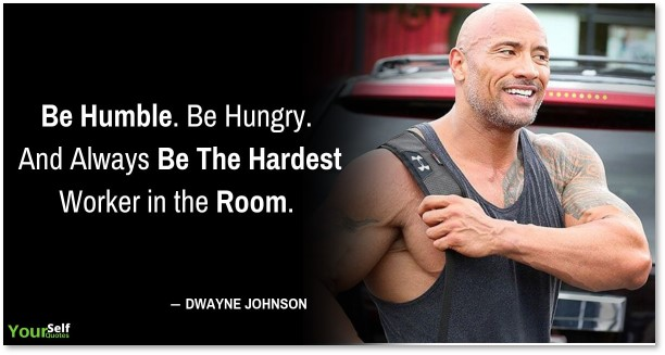 Dwayne Johnson, hard work, success, be hungry