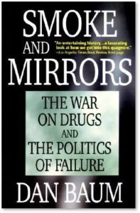 Smoke and Mirrors, The war on drugs and the politics of failure, Dan Baum, Richard Nixon, H.R. Haldeman, marijuana