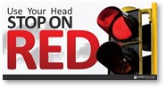 Use Your Head Stop on Red, running a red light, intersection, traffic laws