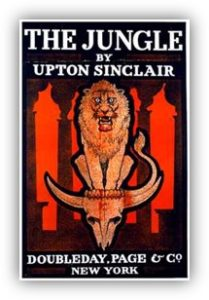 The Jungle, Upton Sinclair. muckraker, meatpacking industry