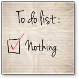 To Do List: Nothing, stillness, sitting still, meditation, solitude
