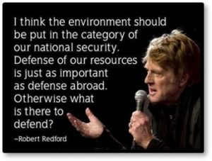 Robert Redford, environment, defense of our natural resourcesmt.