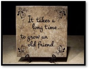 It Takes a Long Time to Grow an Old Friend