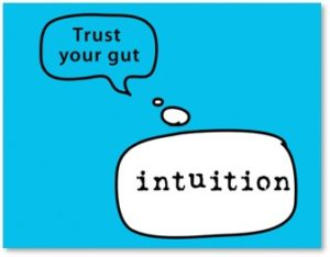 Trust Your Gut, Intuition