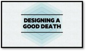 Designing a Good Death
