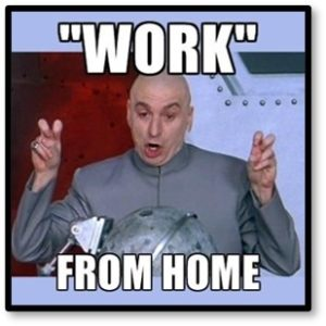 work-from-home, Dr. Evil