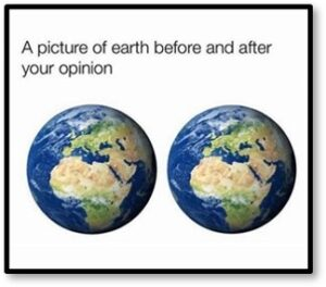 Picture of Earth, Before Your Opinion, After Your Opinion, divisive politics