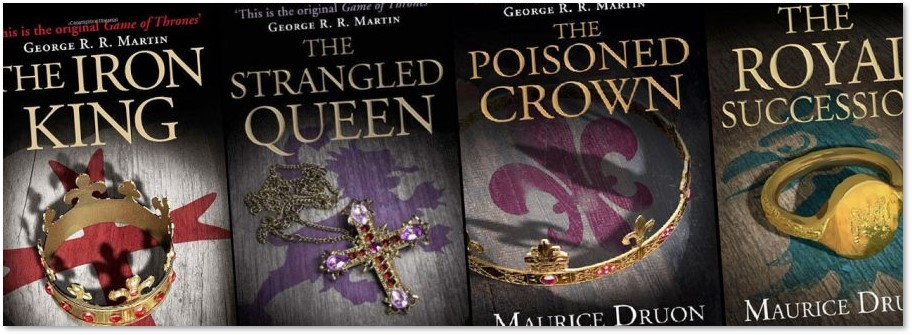 The Accursed Kings, Maurice Druon, George R R Martin, Game of Thrones