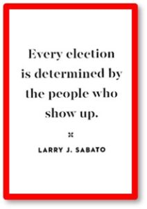 Every election is determined by the people who show up