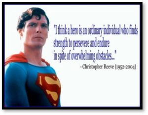 Christopher Reeve,I Think a Hero is an Ordinary Individual Who Finds Strength to Persevere and Endure in Spite of Overwhelming Obstacles