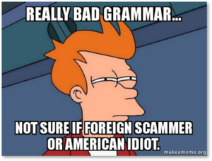 bad grammar, idiot, foreign scammers