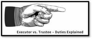 Executor vs trustee, estate planning
