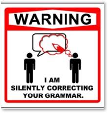 Warning, I am silently correcting your grammar, standard English, proper English