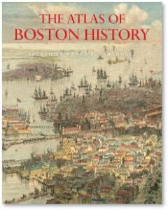 The Atlas of Boston History, Nancy Seasholes