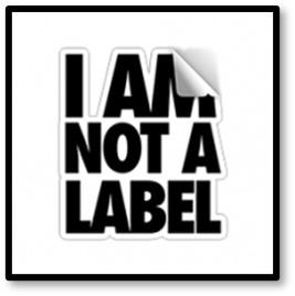 I am not a label, labels, labeling