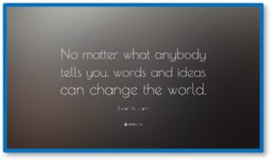 Words and ideas can change the world, Robin Williams