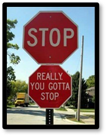 STOP, You really gotta stop, stop sign