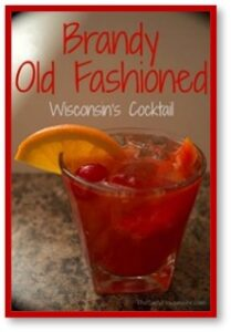 Brandy Old Fashioned, recipe, Wisconsin brandy, supper clubs