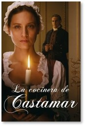 The Cook of Castamar, La Cocinera de Casta,ar