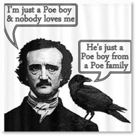 I'm just a Poe boy from a Poe family, Edgar Allan Poe, Raven