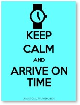 Keep Calm and Arrive on Time