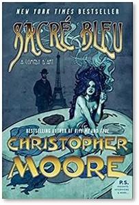Sacre Bleu, Christopher Moore, art, novel, Impressionists, Montmartre, Henri de Toulouse Lautrec, Paris